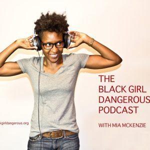 Black Girl Dangerous podast cover