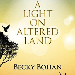 book cover of A Light On Altered Land By Becky Bohan