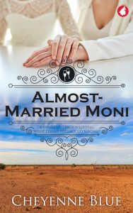 Book Cover of Almost-Married Moni By Cheyenne Blue